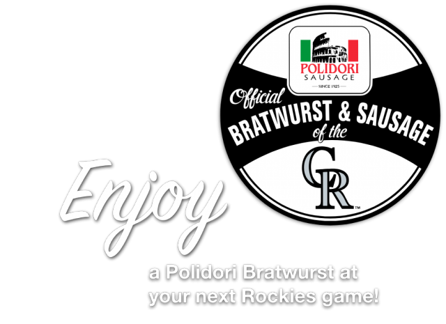 Enjoy a Polidori Bratwurst or Sausage at your next Rockies game!